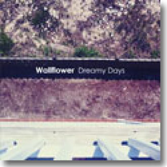 "WALLFLOWER/DREAMY DAYS (7 "")"