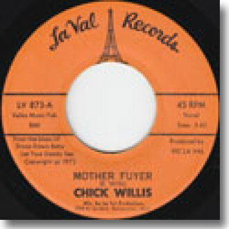 "CHICK WILLIS / MOTHER FUYER (7"")"