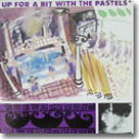 THE PASTELS / UP FOR A BIT WITH THE PASTELS (180g) (LP)
