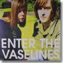 THE VASELINES / ENTER THE VASELINES (3LP)
