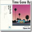 OPUS INN / TIME GONE BY (MLP)