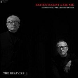 THE BEATNIKS / EXITENTIALIST A XIE XIE (LP)