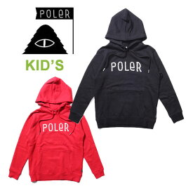 ポーラー キッズ パーカー POLeR [ KIDS FURRY FONT HOODIE ] フーディ ジュニア 子供服 [0930]【P10】【SPS03】