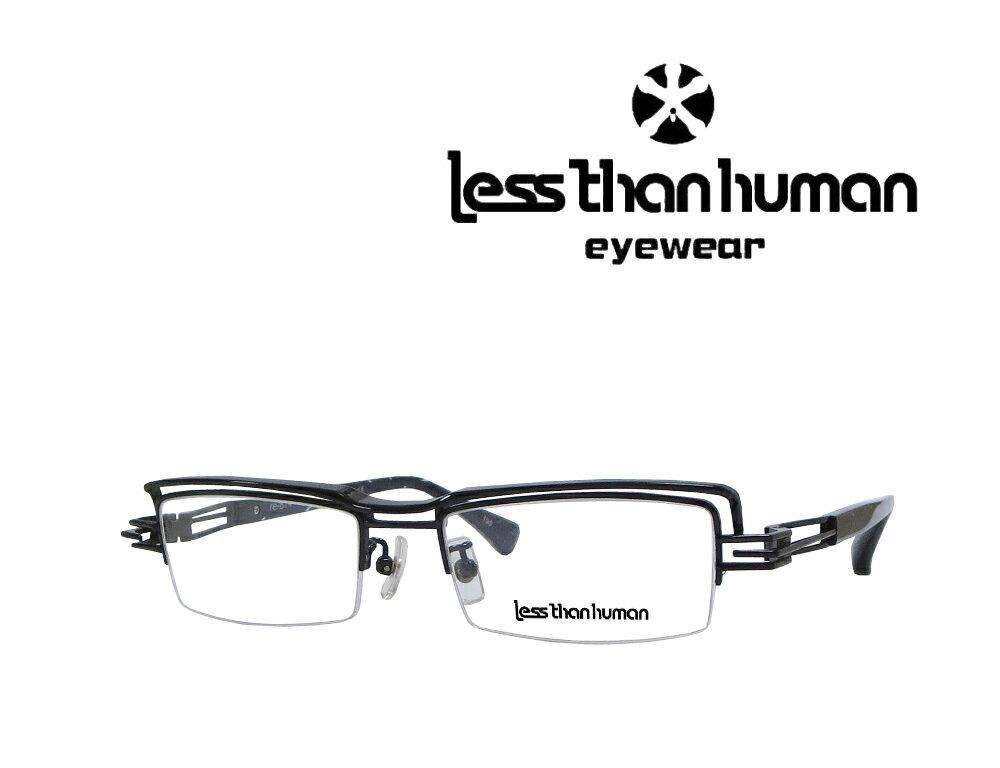 送料無料【LESS THAN HUMAN】レスザン ヒューマン   メガネフレーム  re-814  195 ブラック
