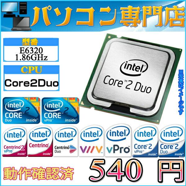 数量限定 ディスクトップ用 動作確認済 Intel製 Core2Duo Processor E6320 1.86GHz 4M Cache,1066MHz FSB, PLGA775【中古】【ヤマトDM便発送 代引き使用別送料】【05P03Dec16】