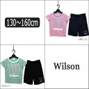 女の子 半袖 Tシャツ ハーフパンツ WJ6014 Wilson ジャージ 上下セット 19ピンク 27ミント 130cm 140cm 150cm 160cm ウイルソン 子供服…