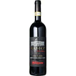 【6本~送料無料】[2015] タウラージ ラディーチ750ml【マストロベラルディーノ】 赤ワイン イタリア カンパーニア父の日 ギフト 贈り物 お祝い お礼 お中元