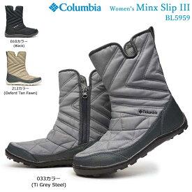 コロンビア ブーツ レディース BL5959 ミンクススリップ3 防水 透湿 保温 オムニヒート スノーブーツ ウィンターブーツ 冬 ミドル丈 防寒靴 Columbia Women's Minx Slip III アウトドア 防滑 雪国 黒 灰色 白 赤