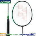 【人気商品 近日発送開始】ヨネックス YONEX アストロクス 99 LCW ASTROX 99 LCW AX99LCW カラー:グリーン/パープル…