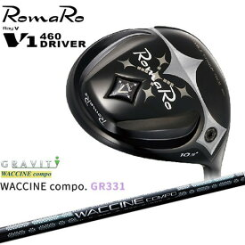 RomaRo/ロマロ/Ray V-V1-460 DRIVER/ドライバー/GR331/ワクチンコンポ/GRAVITY/カスタムクラブ/代引NG