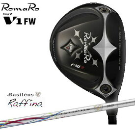 RomaRo/ロマロ/Ray V-V1-FW/フェアウェイウッド/Basileus_Raffina/ラフィーナ/トライファス/バシレウス/カスタムクラブ/代引NG