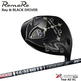 RomaRo/ロマロ/Ray_α(アルファ)BLACK_DRIVER/ドライバー/Tour_AD_XC/ツアーAD_XC/グラファイトデザイン/カスタムクラブ/代引NG