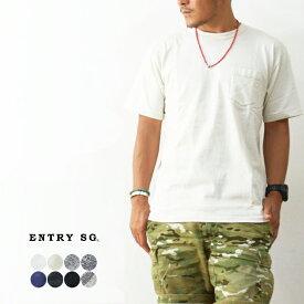 ENTRY SG [エントリーエスジー] TIJUANA [T161CBP] ポケットTシャツ・ティファナ・ティジュアナ 吊り編み機Tシャツ とても着心地の良いTシャツ ポケT POCKET TEE SHIRTS [MEN'S]