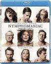 新品北米版Blu-ray!【ニンフォマニアック】 Nymphomaniac Vol.1 & Vol.2 [Blu-ray]!<ラース・フォン・トリアー最新作>