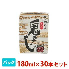 清洲城信長 鬼ころしミニパック 180ml 30本セット 日本酒