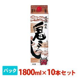 清洲城信長 鬼ころしパック 1800ml 10本セット 日本酒