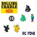ROLLING CRADLE ローリングクレイドル RC PINS ピンズ