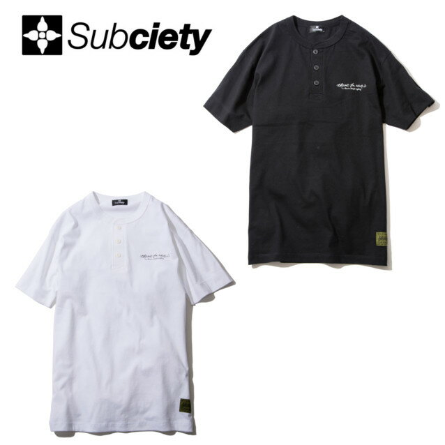 SUBCIETY サブサエティー HENLEY NECK TEE S/S Around the world Tシャツ