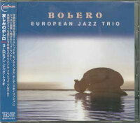 哀しみのボレロ/ヨーロピアン・ジャズ・トリオ【CD】