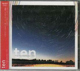 ten / The Remember Me 【CD】