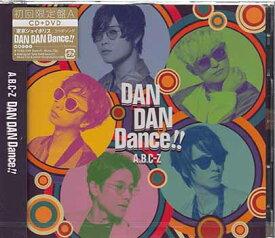 DAN DAN Dance!! 初回限定盤A / A.B.C-Z 【CD、DVD】