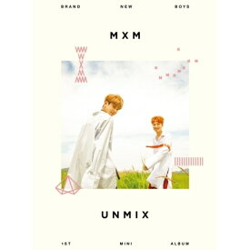 [初回ポスター(丸めて同梱)付] MXM (BRANDNEW BOYS) / 『UNMIX』 [A TYPE](1st mini 2017)