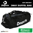 デスポルチ 3WAYダッフルバッグ DSP-3WAYB01 Desporte スポーツバッグ