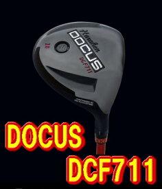 【送料無料・カスタム】DOCUS ドゥーカス DCF711 フェアウェイウッド ヘッド単体 + シャフト装着可能