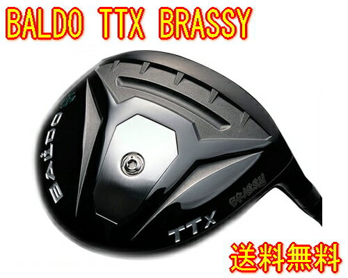 【送料無料】BALDO バルド TTX BRASSY フェアウェイウッド ヘッド単体 + シャフト装着可能!