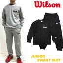 [Wilson]ウィルソン [キッズ&ジュニア] スウェット上下セット[130-160cm][2色]WX5953/スウエットスーツ/セットアッ…