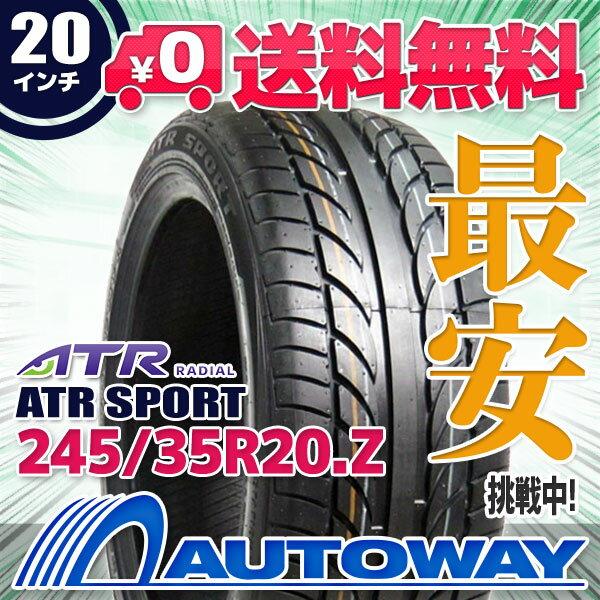 【送料無料】【サマータイヤ】ATR RADIAL ATR SPORT 245/35R20(245/35-20 245-35-20インチ) タイヤのAUTOWAY(オートウェイ)