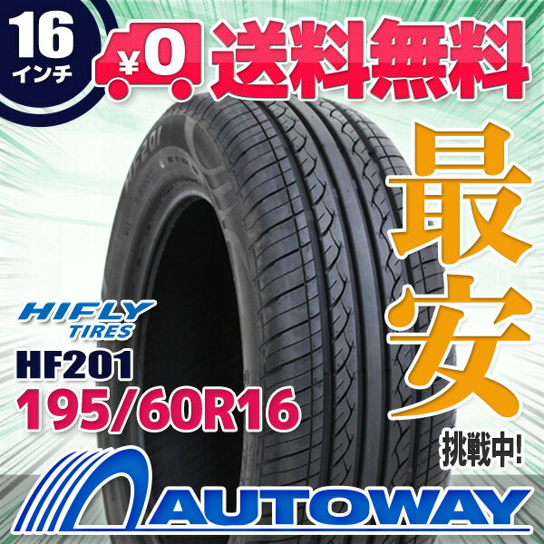 HIFLY (ハイフライ) HF201 195/60R16 【送料無料】 (195/60/16 195-60-16 195/60-16) サマータイヤ 夏タイヤ 単品 16インチ