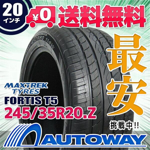 MAXTREK (マックストレック) FORTIS T5 245/35R20 【送料無料】 (245/35/20 245-35-20 245/35-20) サマータイヤ 夏タイヤ 単品 20インチ