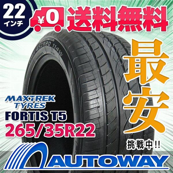 MAXTREK (マックストレック) FORTIS T5 265/35R22 【送料無料】 (265/35/22 265-35-22 265/35-22) サマータイヤ 夏タイヤ 単品 22インチ