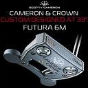 【17年】スコッティキャメロン【USモデル】キャメロン&クラウン パターCAMERON&CROWN フューチュラ6M パター 33インチ