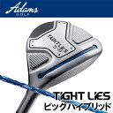 ADAMS GOLF(アダムスゴルフ)TIGHT LIES(タイトライズ)ビッグ・ハイブリッド(フェアウェイウッド)【日本正規品】…