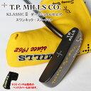 T.P.MILLS/TPミルズ ツアーリングプロモデル パターTOURING PRO MODEL KLASSIC2 クラシック2ダークニッケル仕上げ