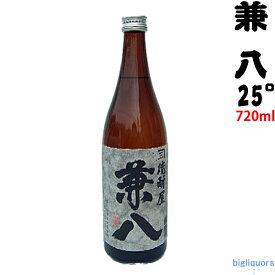 兼八 25°720ml【四ツ谷酒造】