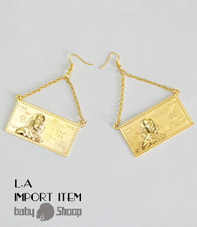 L.A import money design Lady's fashion street dance money design pierced earrings of baby Shoop ベイビーシュープ B origin