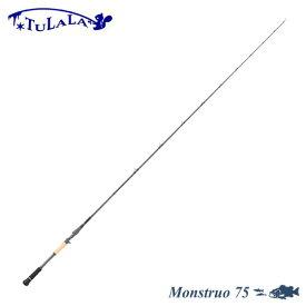 ツララ モンストロ 75 リニューアルモデル TULALA MONSTRUO