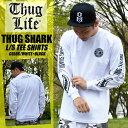THUGLIFE PROCLUB サグライフ 長袖Tシャツ THUGSHARK サグシャーク PROCLB ホワイト×ブラック B系 HIPHOP アウトロー メンズ ファッシ…