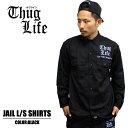 THUGLIFE サグライフ 長袖シャツ THUG JAIL SHIRTS ブラック B系 HIPHOP メンズ ファッション シャツ ワークシャツ カスタム ディッキ…