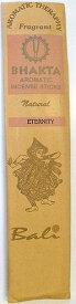 BHAKTA AROMATIC INCENSE STICKS(お香)20本入りETERNITY エタニティー【バリ・アジアン雑貨バリパラダイス】