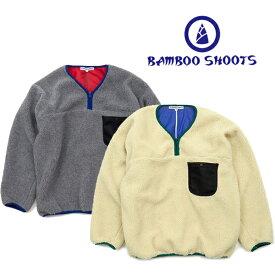 BAMBOO SHOOTS バンブーシュート FLEECE PULLOVER SHIRT フリース プルオーバー シャツ 【送料無料】 ボアフリース アウター フリースブルゾン モコモコ カジュアル ボア ウェア ユニセックス S/M/L