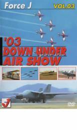 Force J エア ショー 3 '03 Down Under AIR SHOW【趣味、実用 新品 DVD】メール便可