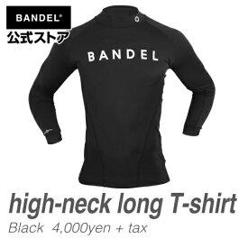 アンダーウェア 長袖 ロング ブラック(black 黒 ロンT) BANDEL high-neck long t-shirt black バンデル メンズ レディース スポーツ