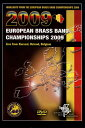 ヨーロピアン・ブラスバンド選手権2009 Highlights from the European Brass Band Championships 2009【DVD2枚組】