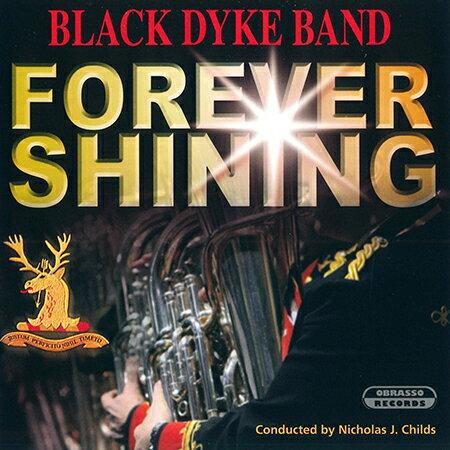 ブラック・ダイク〜フォーエバー・シャイニング(永遠に輝いて) Forever Shining Black Dyke Band【ブラスバンド CD】