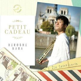 【お取り寄せします 約3-5日間】petit cadeau(プチ・カドー)ささやかな贈り物 原 博巳【サクソフォーン CD】CACG-0244