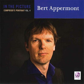 ベルト・アッペルモント作品集Vol.5ブリュッセル・レクイエム In the Picture 〜 Composer's Portrait Vol.5:Bert Appermont【吹奏楽 CD】